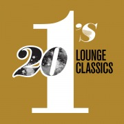 20 #1's: Lounge Classics