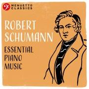 Robert Schumann: Essential Piano Music