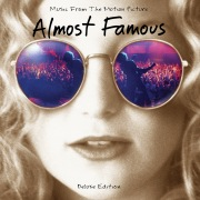 Almost Famous (Music From The Motion Picture / 20th Anniversary / Deluxe)