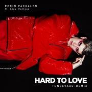 Hard To Love (Tungevaag-Remix)