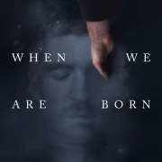 When We Are Born