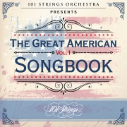 101 Strings Orchestra Presents the Great American Songbook, Vol. 1