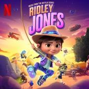 Ridley Jones (Music From The Netflix Series)