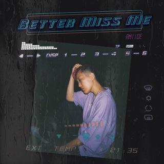 Better Miss Me (feat. Chocoholic)