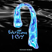 EveryTime I Cry (R3HAB Remix)