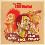 Vai Viver Curumim (feat. João Donato e Alice Smith)
