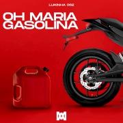 Oh Maria Gasolina