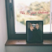This is your kindness