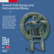 THE WORLD ROOTS MUSIC LIBRARY:トルコの民謡〜ウミット・トクジャン、アリフ・サー、メフメット・オズベック