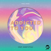 Addicted To You (feat. Ghost Style)