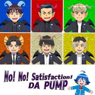 No! No! Satisfaction!