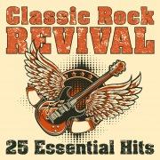 Classic Rock Revival: 25 Essential Hits