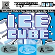 Greensleeves Rhythm Album #76: Ice Cube