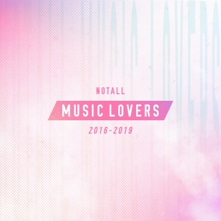 NOTALL MUSIC LOVERS 2016-2019