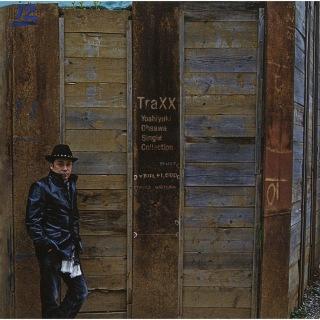 TraXX -Yoshiyuki Ohsawa Single Collection-