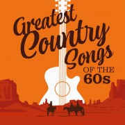 Greatest Country Songs of the 60s