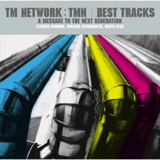 TM NETWORK/TMN BEST TRACKS 〜A message to the next generation〜