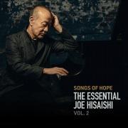 Songs of Hope: The Essential Joe Hisaishi Vol. 2