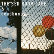THE BED ROOM TAPE & deadbundy EP