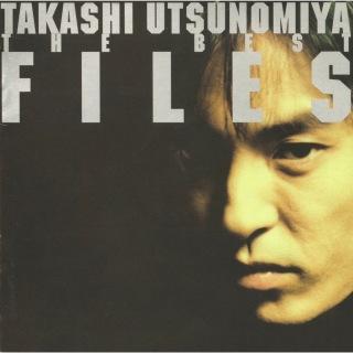 """TAKASHI UTSUNOMIYA THE BEST """"FILES"""""""