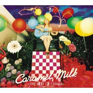 Caramel Milk -The Best of Chara-