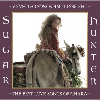Sugar Hunter 〜THE BEST LOVE SONGS OF CHARA〜