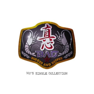 B.A.D.(Bigger And Deffer)〜MB's Single Collection