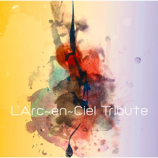 L'Arc〜en〜Ciel Tribute