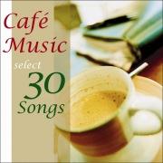 カフェ・ミュージック・セレクト・30・ソングス+