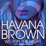 We Run The Night (10th Anniversary Remixes)