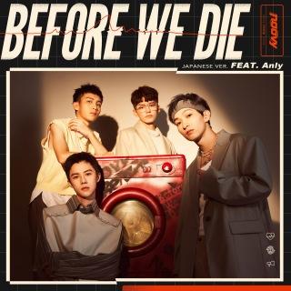 Before We Die (Japanese ver.)