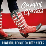 Cowgirl Classics: Powerful Female Country Voices