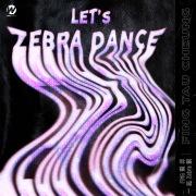 Let's Zebra Dance