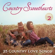 Country Sweethearts: 25 Country Love Songs, Vol. 2