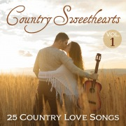 Country Sweethearts: 25 Country Love Songs, Vol. 1