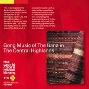 THE WORLD ROOTS MUSIC LIBRARY:ベトナム/中部高原バナ族のゴング・ミュージック
