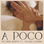 A poco (feat. Valeria Castro)