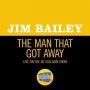 The Man That Got Away (Live On The Ed Sullivan Show, November 29, 1970)