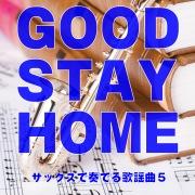 GOOD STAY HOME サックスで奏でる歌謡曲5