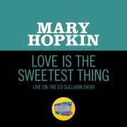 Love Is The Sweetest Thing (Live On The Ed Sullivan Show, May 25, 1969)