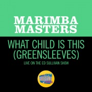 What Child Is This (Greensleeves) (Live On The Ed Sullivan Show, January 12, 1958)