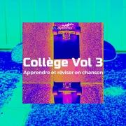 Collège Vol. 3 (Apprendre et réviser en chanson)