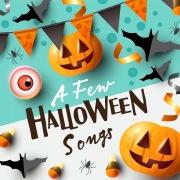 A Few Halloween Songs