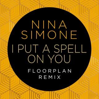 I Put A Spell On You (Floorplan Remix)