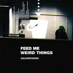 スクエアプッシャー本人監修の再発盤『FEED ME WEIRD THINGS』リリース
