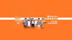 BTS、9/10公開のYouTube番組〈RELEASED〉にコールドプレイのクリス・マーティンと出演
