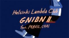 Helsinki Lambda Club、初の全編アニメーションMV「GNIBN Ⅱ(feat. PEAVIS, CHAI)」公開