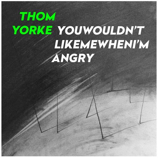 トム・ヨーク、投げ銭シングル「Youwouldn'tlikemewhenI'mangry」をリリース
