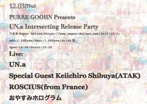 UN.a『Intersecting』リリパに渋谷慶一郎、おやすみホログラム、ROSCIUS出演