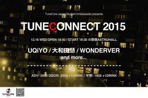 〈TUNECONNECT 2015〉にUQiYO 大和田慧 WONDERVERら出演